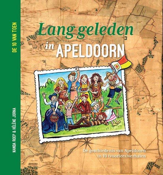 Boek cover De 10 van toen 1 - Lang geleden in Apeldoorn van Nanda Roep (Hardcover)