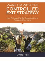 Wake Up with the Controlled Exit Strategy