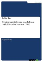 Architekturmodellierung innerhalb der Unified Modeling Language (UML)