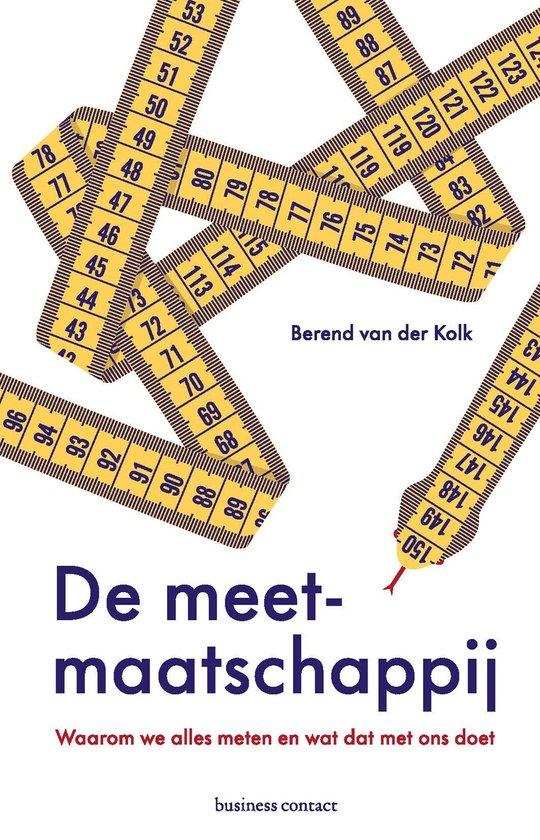 Boek cover De meetmaatschappij van Berend van der Kolk (Paperback)
