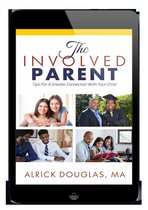 The Involved Parent: Tips for A Greater Connection With Your Child