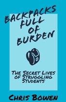 Backpacks Full of Burden: The Secret Lives of Struggling Students