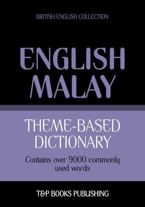 Theme-based dictionary British English-Malay - 9000 words