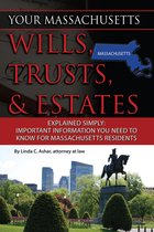Your Massachusetts Wills, Trusts, & Estates Explained Simply