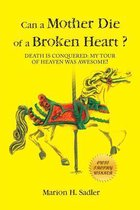 Can a Mother Die of a Broken Heart?
