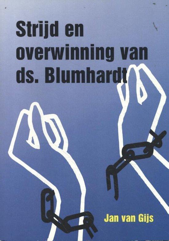 Strijd en overwinning van ds. Blumhardt - J. van Gijs |