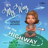 It's My Way or the Highway: Turning Bossy into Flexible and Assertive