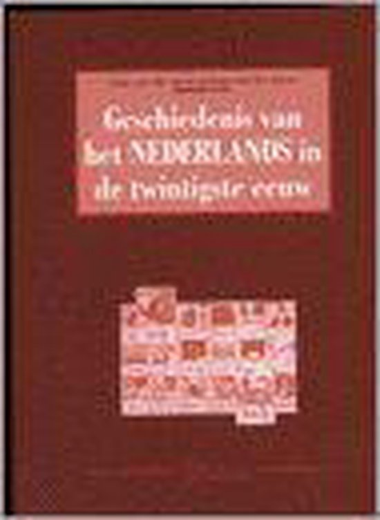 Geschiedenis Van Het Nederlands In De Twintigste Eeuw