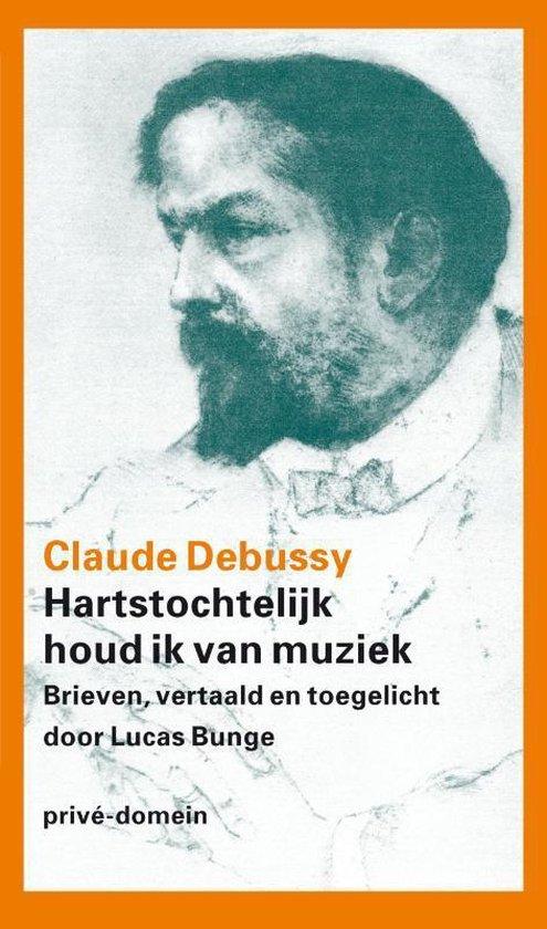 Cover van het boek 'Hartstochtelijk houd ik van muziek' van Claude Debussy
