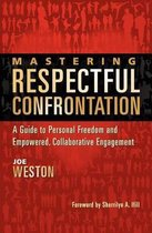 Mastering Respectful Confrontation