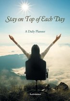 Stay on Top of Each Day. A Daily Planner.