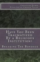 Have You Been Traumatized by a Religious Institution?
