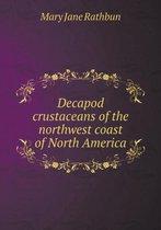 Decapod Crustaceans of the Northwest Coast of North America