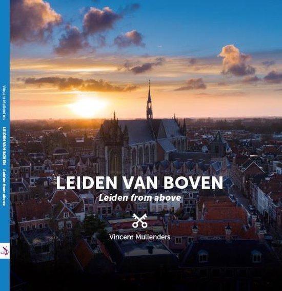 Leve Leiden! 5 - Leiden van boven - Vincent Mullenders |