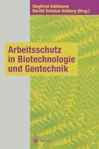 Arbeitsschutz in Biotechnologie Und Gentechnik