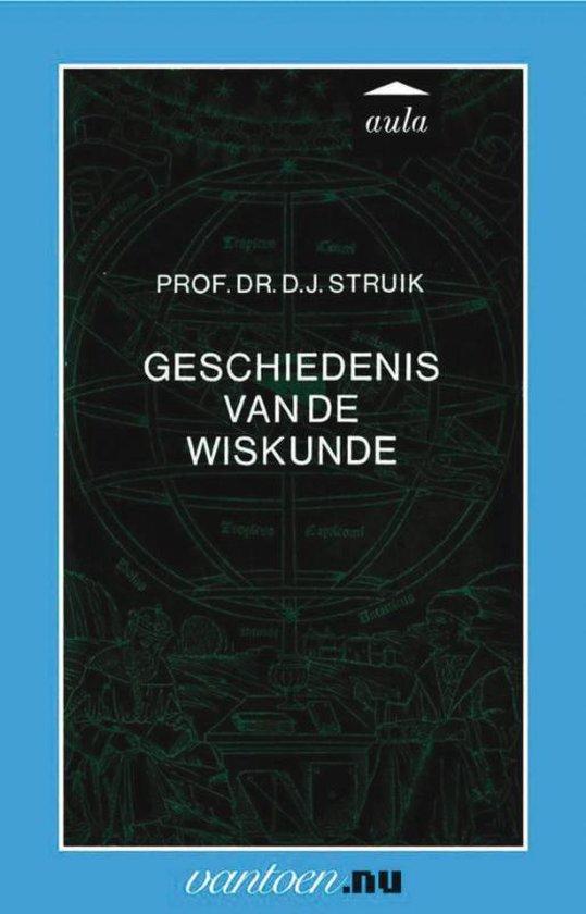 Vantoen.nu - Geschiedenis van de wiskunde - D.J. Prof. Dr. Struik | Fthsonline.com