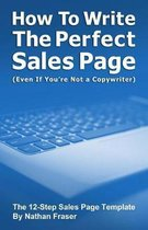 How to Write the Perfect Sales Page (Even If You're Not a Copywriter)