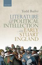 Literature and Political Intellection in Early Stuart England