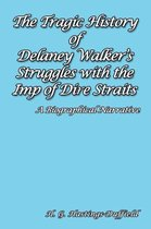 The Tragic History of Delaney Walker's Struggles with the Imp of Dire Straits