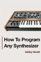 Afbeelding van How To Program Any Synthesizer