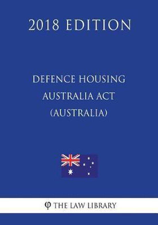Defence Housing Australia ACT 1987 (Australia) (2018 Edition)