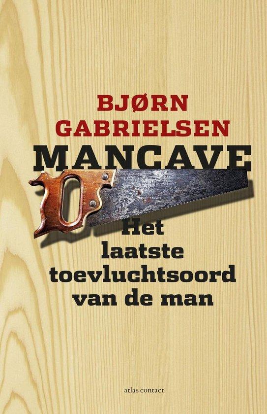 Mancave - Bjorn Gabrielsen |