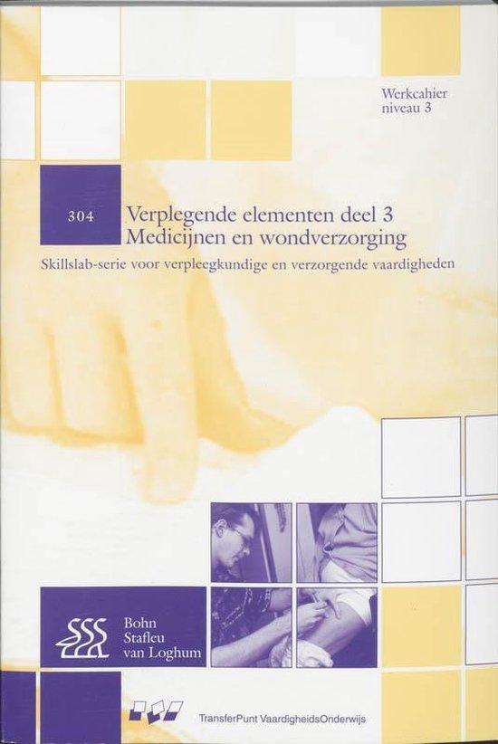 Skillslab-serie - Verplegende elementen 3 Medicijnen en wondverzorging - Yvonne Morsink |