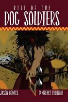 Rise of the Dog Soldiers