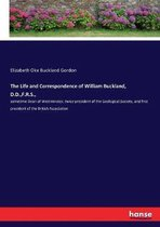 The Life and Correspondence of William Buckland, D.D., F.R.S.,