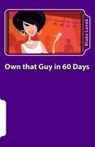 Own That Guy in 60 Days