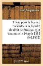 These pour la licence presentee a la Faculte de droit de Strasbourg