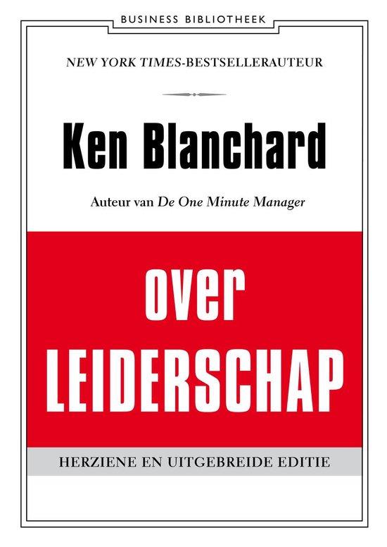Ken Blanchard over leiderschap - Kenneth Blanchard |
