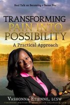 Transforming Pain Into Possibility