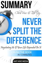 Boek cover Chris Voss & Tahl Raz's Never Split The Difference: Negotiating As If Your Life Depended On It | Summary van Ant Hive Media (Onbekend)