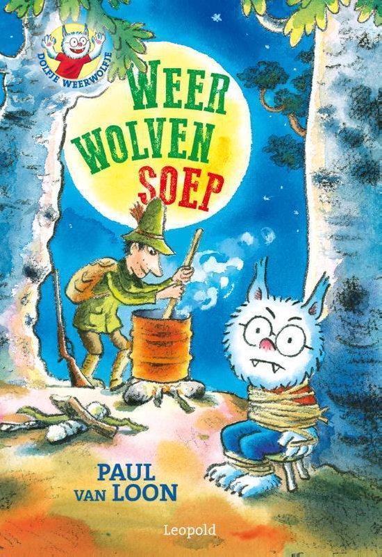 Boek cover Dolfje Weerwolfje  -   Weerwolvensoep van Paul van Loon (Hardcover)