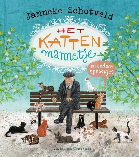 Het kattenmannetje en andere sprookjes - Janneke Schotveld |