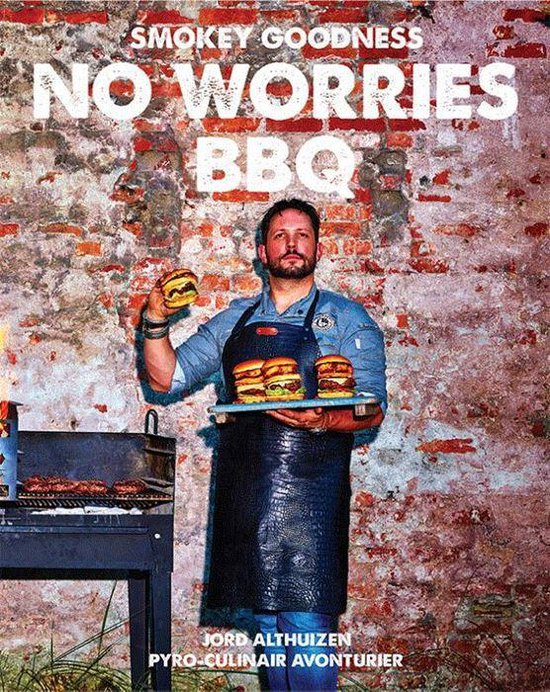 Smokey Goodness No Worries BBQ - Jord Althuizen