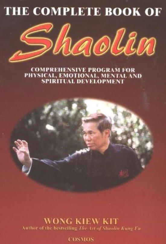 Boek cover Complete Book of Shaolin van Wong Kiew Kit (Paperback)