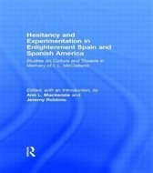Hesitancy and Experimentation in Enlightenment Spain and Spanish America