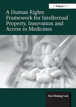 Omslag A Human Rights Framework for Intellectual Property, Innovation and Access to Medicines