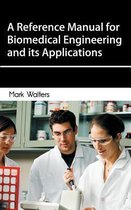 Reference Manual for Biomedical Engineering and Its Applications