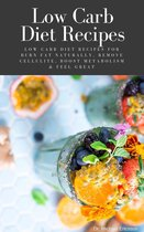 Omslag Low Carb Diet Recipes: Low Carb Diet Recipes For Burn Fat Naturally, Remove Cellulite, Boost Metabolism & Feel Great