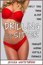 EROTICA: Drilling the Sitter (First Time Taboo Older Man Younger Woman Fertile Romance)