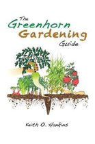 The Greenhorn Gardening Guide