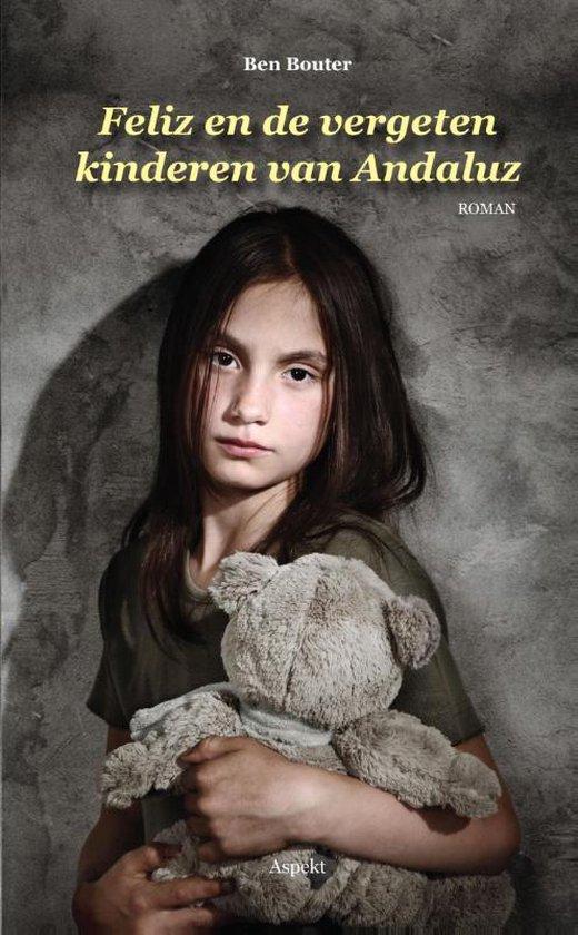 Feliz en de vergeten kinderen van Andaluz - Ben Bouter |