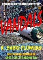 Omslag Vandals (A Young Adult Thriller Short Story)