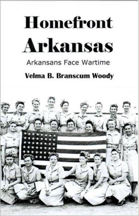 Boek cover Homefront Arkansas van Velma B. Branscum Woody (Paperback)