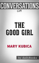 Boek cover Conversation Starters: The Good Girl: A Novel by Mary Kubica van Dailybooks