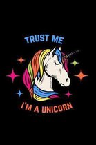 Trust Me I Am a Unicorn