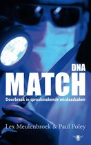 DNA-Match. Doorbraak in spraakmakende misdaadzaken